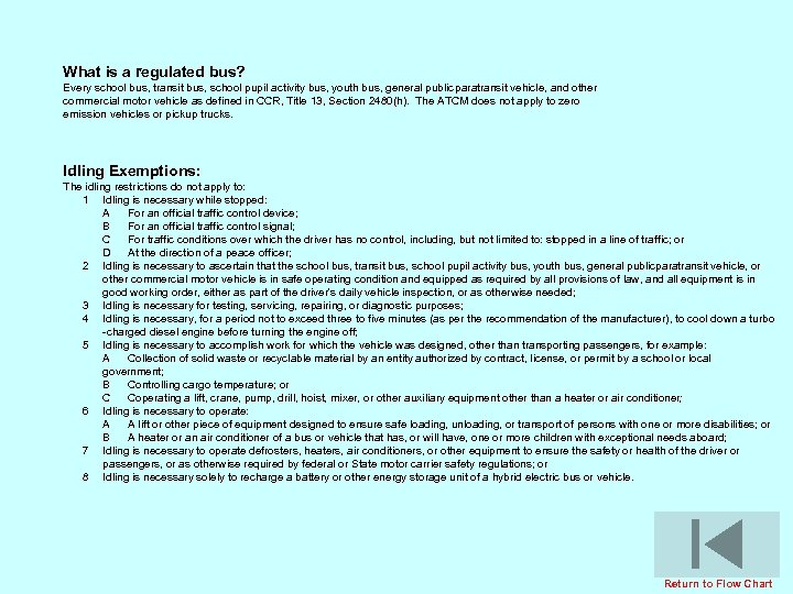 What is a regulated bus? Every school bus, transit bus, school pupil activity bus,
