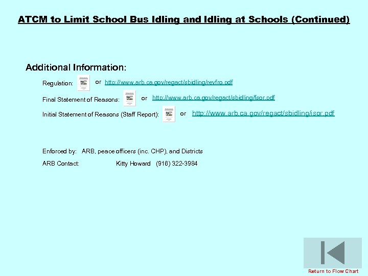 ATCM to Limit School Bus Idling and Idling at Schools (Continued) Additional Information: Regulation: