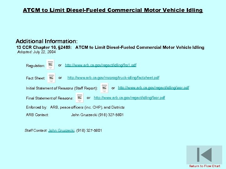 ATCM to Limit Diesel-Fueled Commercial Motor Vehicle Idling Additional Information: 13 CCR Chapter 10,