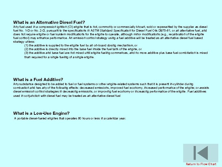 What is an Alternative Diesel Fuel? Any fuel used in a compression ignition (CI)