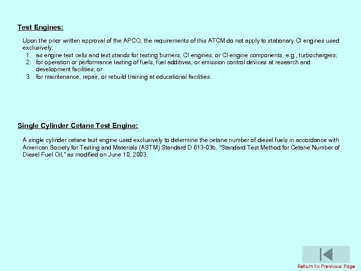 Test Engines: Upon the prior written approval of the APCO, the requirements of this