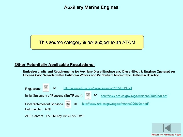 Auxiliary Marine Engines This source category is not subject to an ATCM Other Potentially