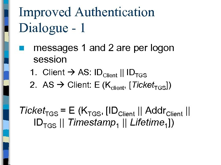 Improved Authentication Dialogue - 1 n messages 1 and 2 are per logon session