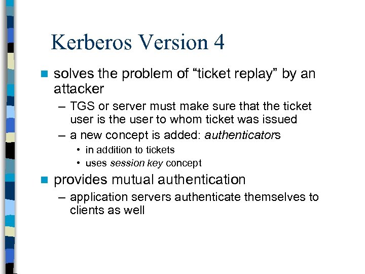 """Kerberos Version 4 n solves the problem of """"ticket replay"""" by an attacker –"""