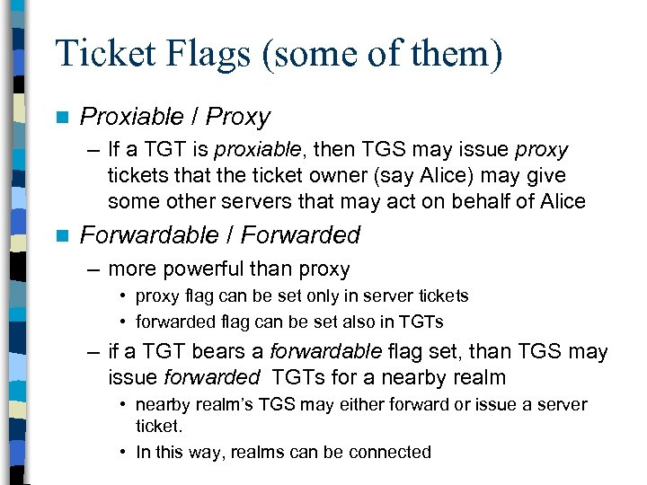 Ticket Flags (some of them) n Proxiable / Proxy – If a TGT is