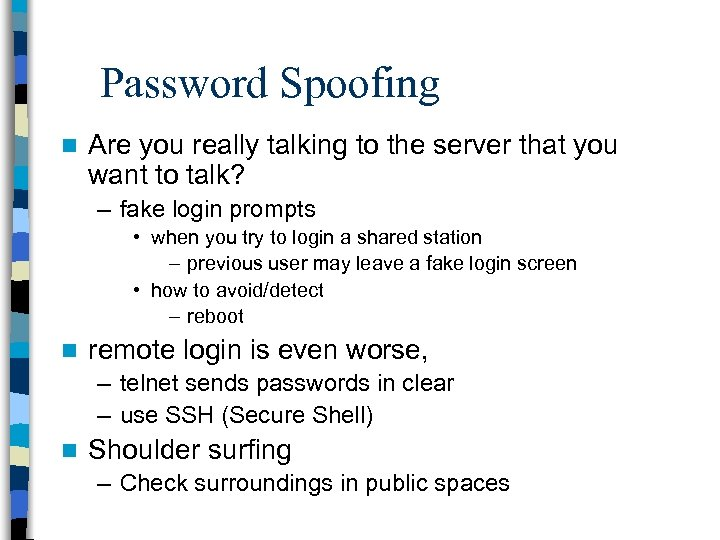 Password Spoofing n Are you really talking to the server that you want to