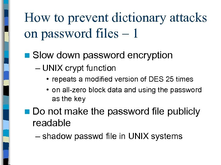 How to prevent dictionary attacks on password files – 1 n Slow down password