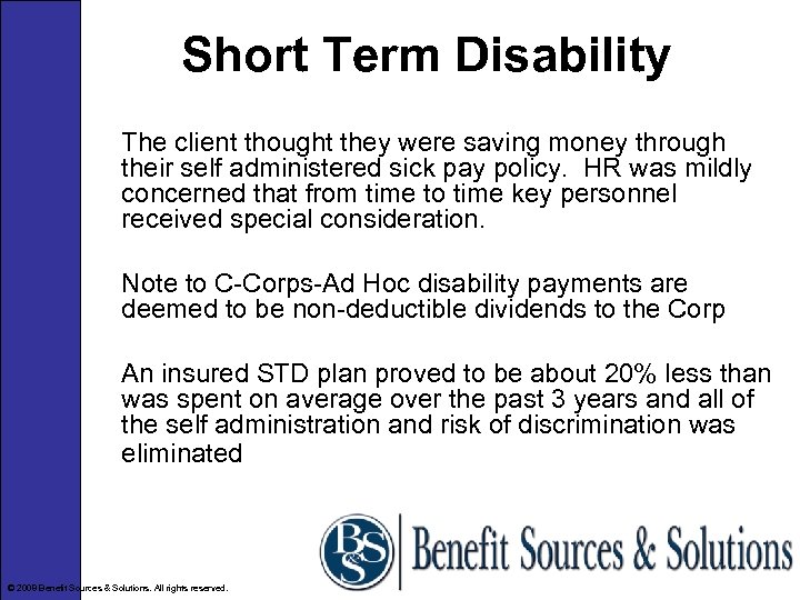 Short Term Disability The client thought they were saving money through their self administered
