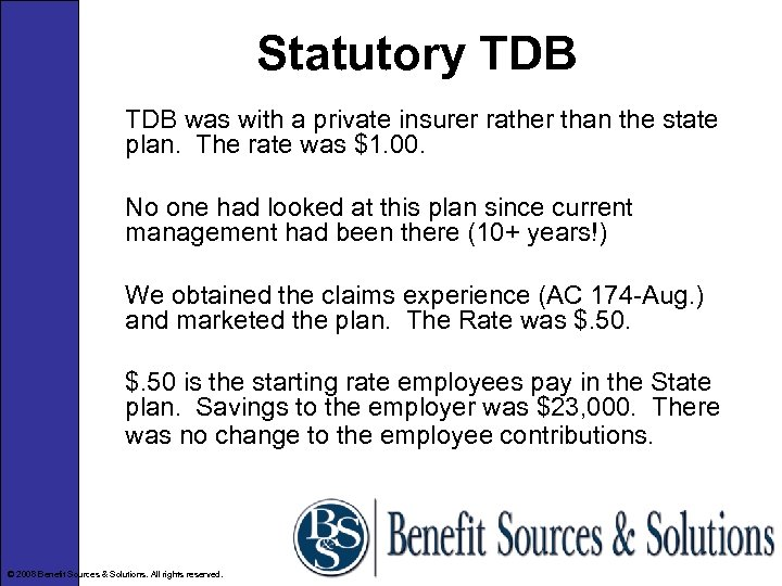 Statutory TDB was with a private insurer rather than the state plan. The rate