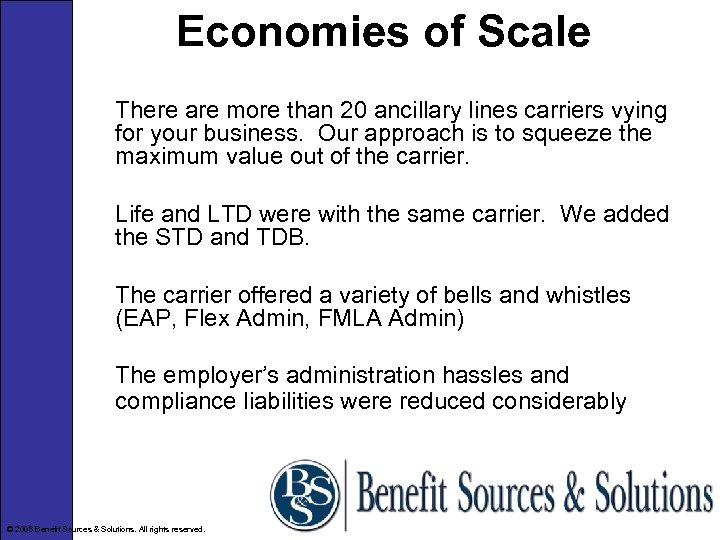 Economies of Scale There are more than 20 ancillary lines carriers vying for your