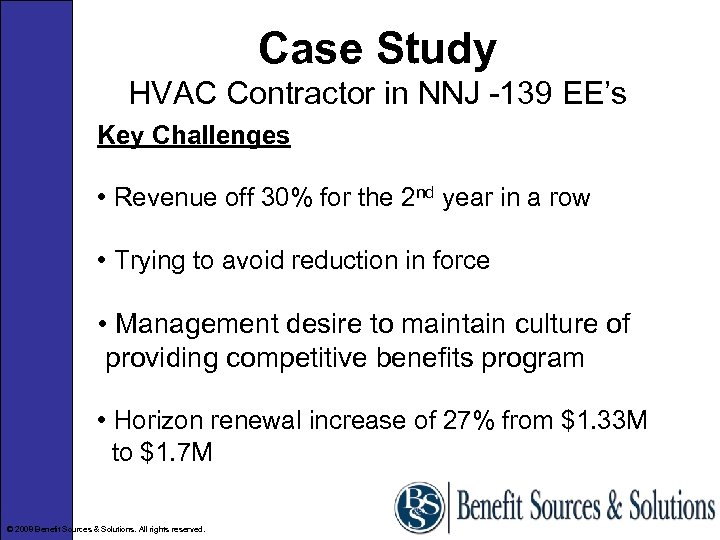 Case Study HVAC Contractor in NNJ -139 EE's Key Challenges • Revenue off 30%