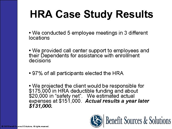 HRA Case Study Results • We conducted 5 employee meetings in 3 different locations