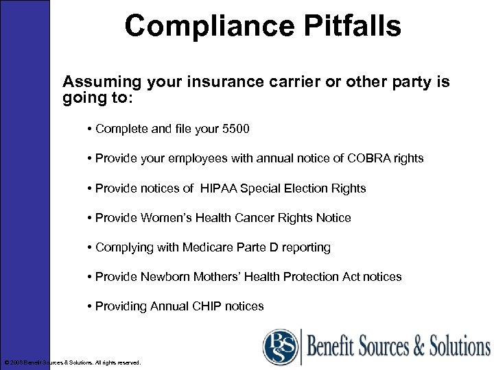 Compliance Pitfalls Assuming your insurance carrier or other party is going to: • Complete