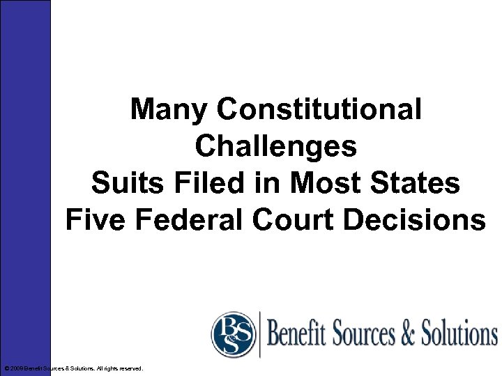 Many Constitutional Challenges Suits Filed in Most States Five Federal Court Decisions © 2008