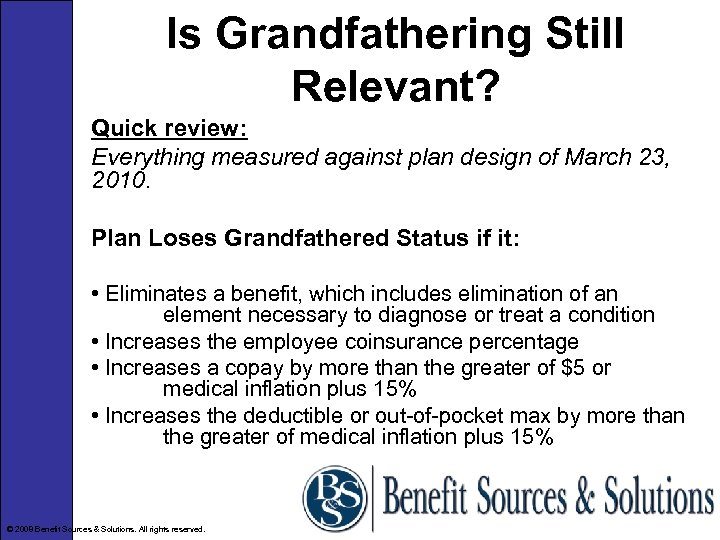 Is Grandfathering Still Relevant? Quick review: Everything measured against plan design of March 23,