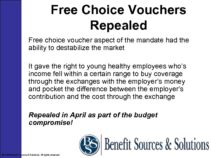 Free Choice Vouchers Repealed Free choice voucher aspect of the mandate had the ability