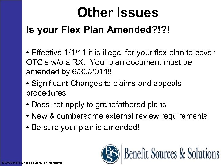 Other Issues Is your Flex Plan Amended? !? ! • Effective 1/1/11 it is