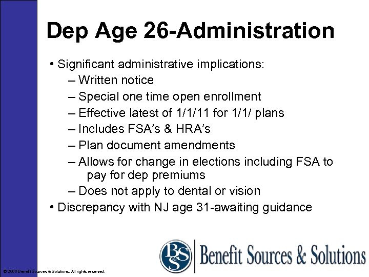 Dep Age 26 -Administration • Significant administrative implications: – Written notice – Special one