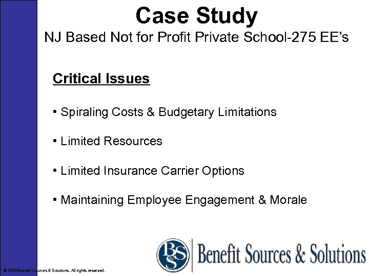 Case Study NJ Based Not for Profit Private School-275 EE's Critical Issues • Spiraling