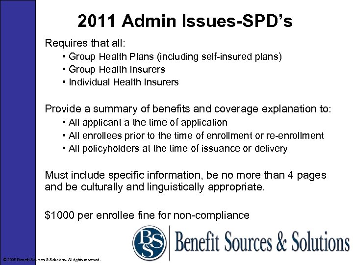 2011 Admin Issues-SPD's Requires that all: • Group Health Plans (including self-insured plans) •