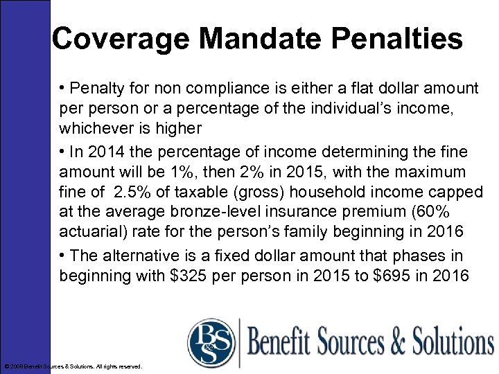 Coverage Mandate Penalties • Penalty for non compliance is either a flat dollar amount