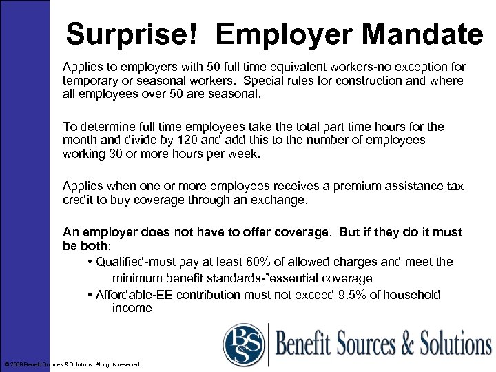 Surprise! Employer Mandate Applies to employers with 50 full time equivalent workers-no exception for