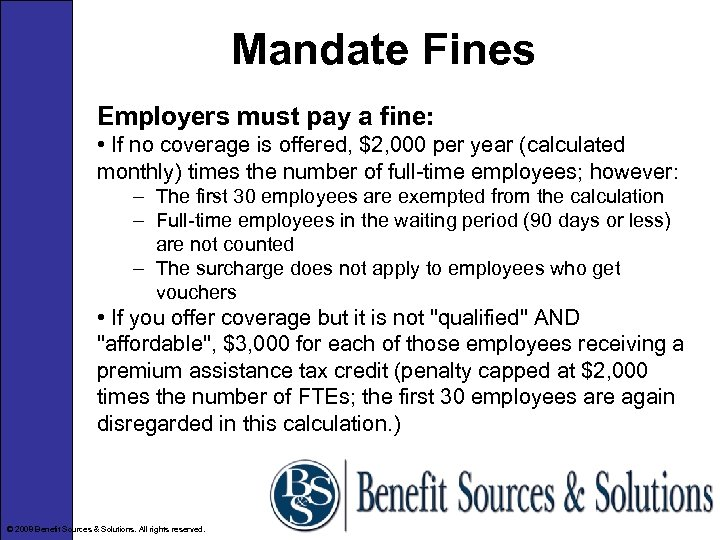Mandate Fines Employers must pay a fine: • If no coverage is offered, $2,