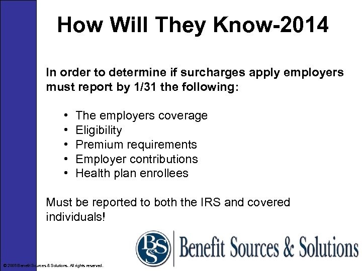 How Will They Know-2014 In order to determine if surcharges apply employers must report