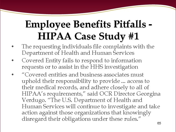 Employee Benefits Pitfalls HIPAA Case Study #1 • • • The requesting individuals file