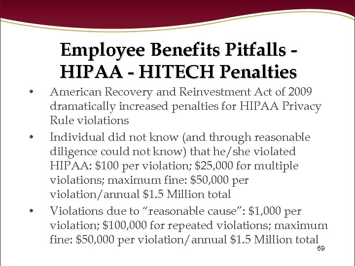 Employee Benefits Pitfalls HIPAA - HITECH Penalties • • • American Recovery and Reinvestment