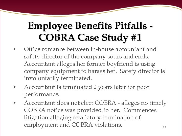 Employee Benefits Pitfalls COBRA Case Study #1 • • • Office romance between in-house