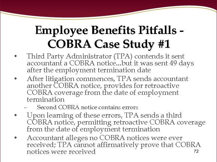 Employee Benefits Pitfalls COBRA Case Study #1 • • Third Party Administrator (TPA) contends