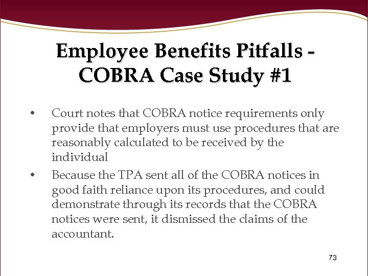 Employee Benefits Pitfalls COBRA Case Study #1 • • Court notes that COBRA notice