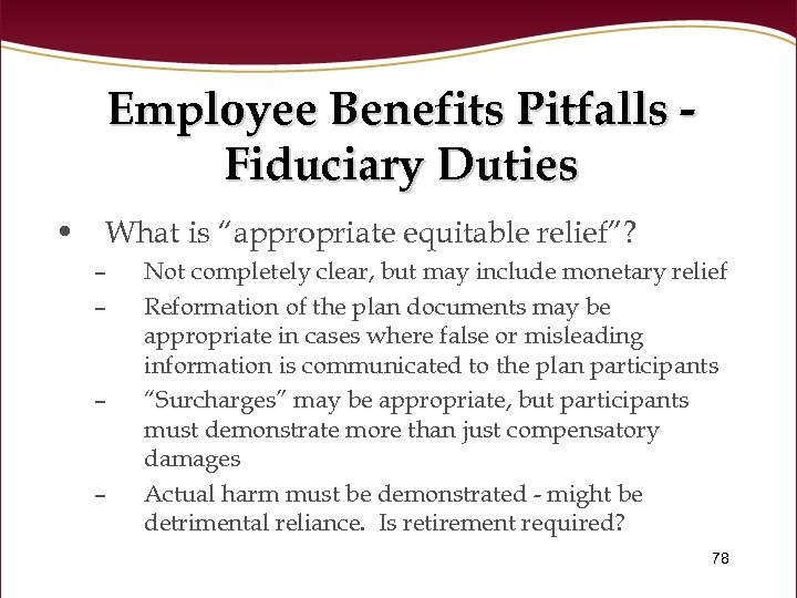 "Employee Benefits Pitfalls Fiduciary Duties • What is ""appropriate equitable relief""? – – Not"