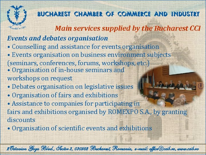 BUCHAREST CHAMBER OF COMMERCE AND INDUSTRY Main services supplied by the Bucharest CCI Events