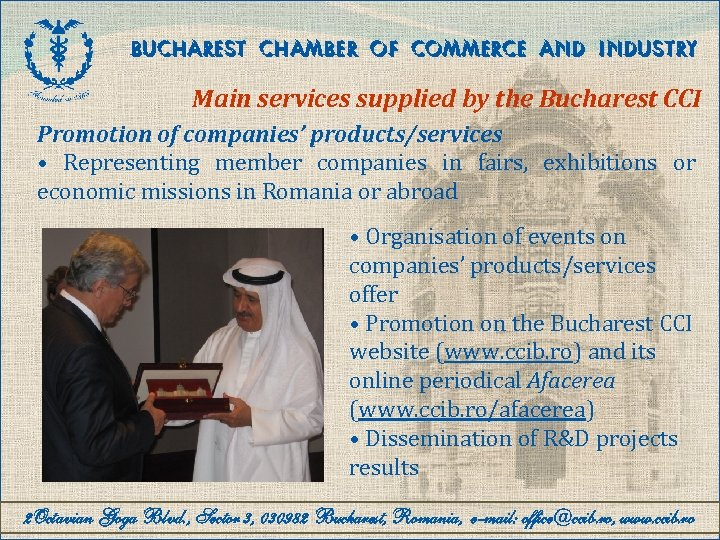 BUCHAREST CHAMBER OF COMMERCE AND INDUSTRY Main services supplied by the Bucharest CCI Promotion