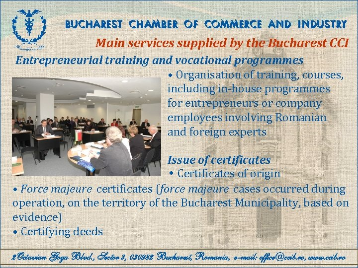 BUCHAREST CHAMBER OF COMMERCE AND INDUSTRY Main services supplied by the Bucharest CCI Entrepreneurial