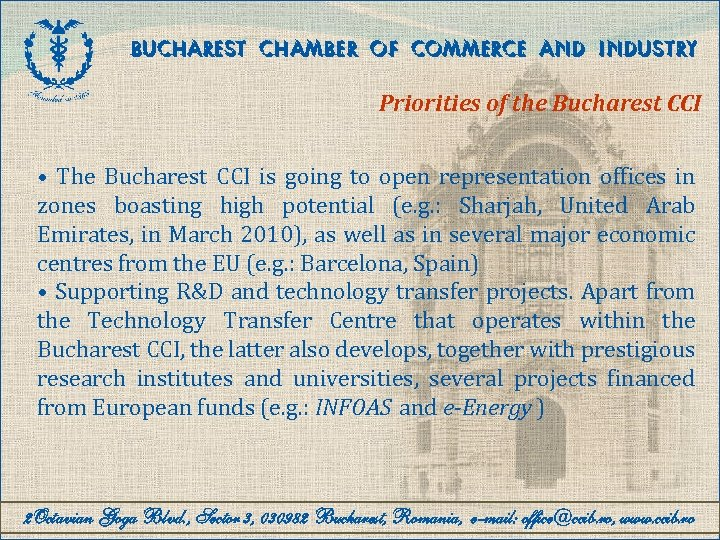 BUCHAREST CHAMBER OF COMMERCE AND INDUSTRY Priorities of the Bucharest CCI • The Bucharest
