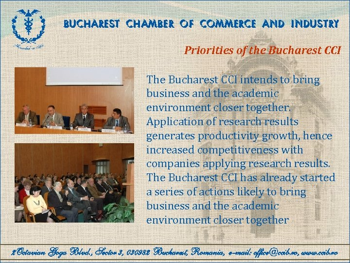 BUCHAREST CHAMBER OF COMMERCE AND INDUSTRY Priorities of the Bucharest CCI The Bucharest CCI