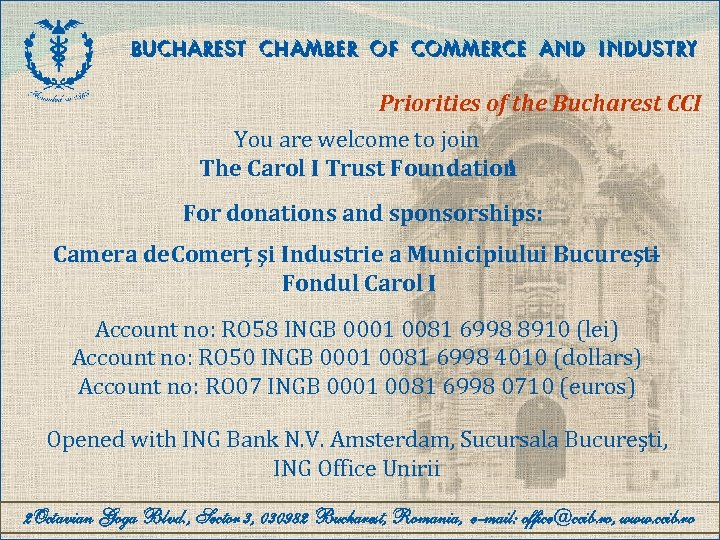 BUCHAREST CHAMBER OF COMMERCE AND INDUSTRY Priorities of the Bucharest CCI You are welcome
