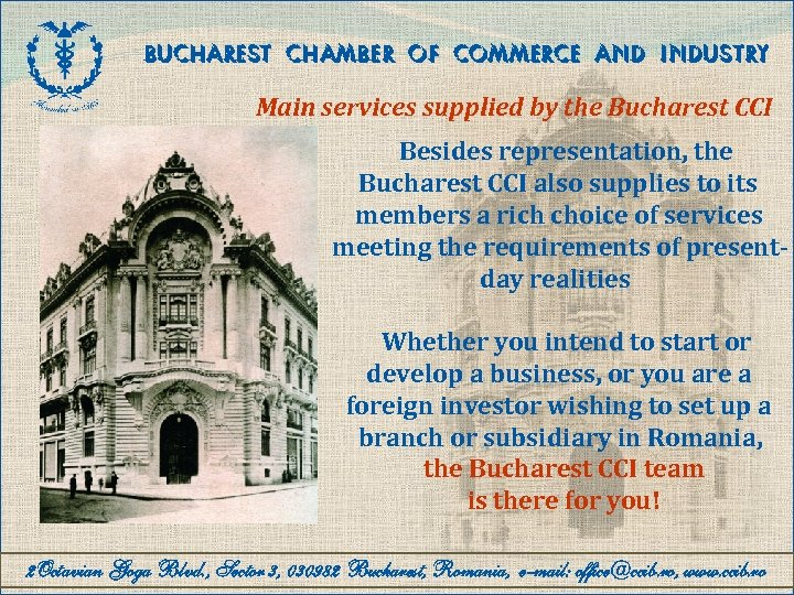 BUCHAREST CHAMBER OF COMMERCE AND INDUSTRY Main services supplied by the Bucharest CCI Besides
