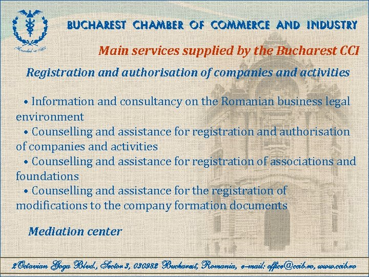 BUCHAREST CHAMBER OF COMMERCE AND INDUSTRY Main services supplied by the Bucharest CCI Registration