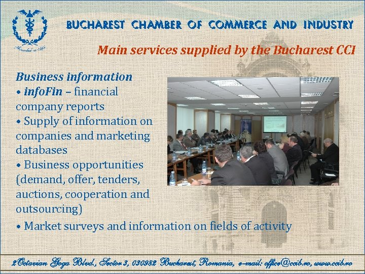 BUCHAREST CHAMBER OF COMMERCE AND INDUSTRY Main services supplied by the Bucharest CCI Business