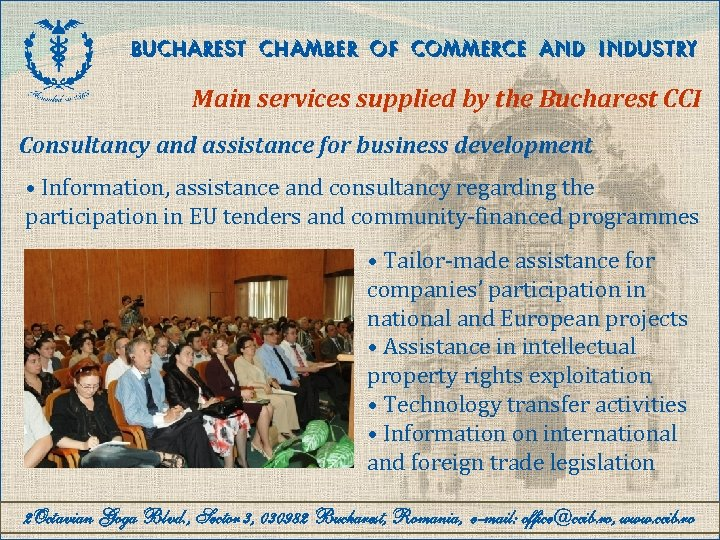 BUCHAREST CHAMBER OF COMMERCE AND INDUSTRY Main services supplied by the Bucharest CCI Consultancy