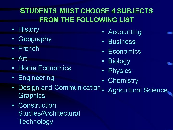 STUDENTS MUST CHOOSE 4 SUBJECTS • • FROM THE FOLLOWING LIST History • Accounting