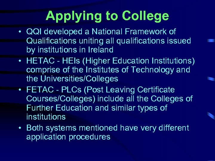 Applying to College • QQI developed a National Framework of Qualifications uniting all qualifications