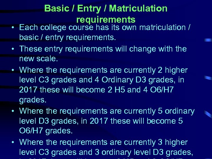 Basic / Entry / Matriculation requirements • Each college course has its own matriculation