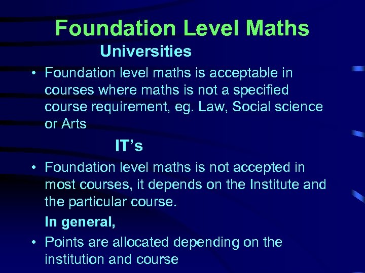 Foundation Level Maths Universities • Foundation level maths is acceptable in courses where maths