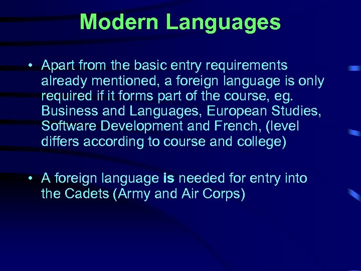 Modern Languages • Apart from the basic entry requirements already mentioned, a foreign language