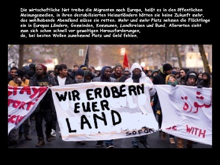 Die wirtschaftliche Not treibe die Migranten nach Europa, heißt es in den öffentlichen Meinungsmedien,